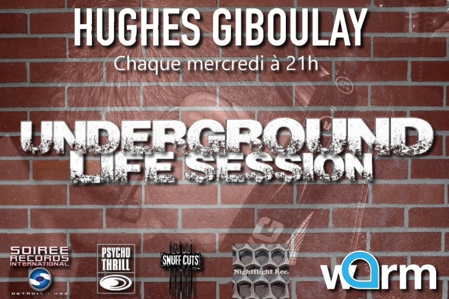 Hughes Giboulay Presents Underground Life Session